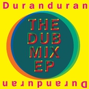 The Dub Mix EP/DURAN DURAN