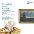 Bernstein: Serenade - Barber: Violin Concerto - Foss: Three American Pieces/Itzhak Perlman/Seiji Ozawa