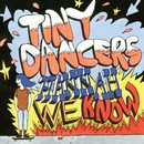 Hannah, We Know/Tiny Dancers