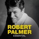 Essential/Robert Palmer
