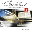 """""""Clair de Lune"""" - French Piano Music/Kun Woo Paik"""