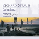 Richard Strauss: Four Last Songs . Songs with orchestra/Heather Harper/Richard Hickox