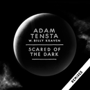 Scared Of The Dark (Remix EP) [Standard Version]/Adam Tensta