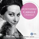 Montserrat Caballé - A Portrait/Montserrat Caballé