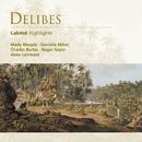 Delibes: Lakmé (highlights)/Alain Lombard