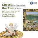 Strauss: Eine Alpensinfonie - Bruckner: Te Deum/Franz Welser-Möst