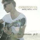Mine, Mine, Mine [The Remixes pt. 2]/Christopher