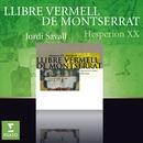 Llibre Vermell de Montserrat/Jordi Savall/Hespèrion XX