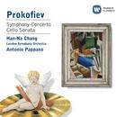 Prokofiev: Symphony-Concerto - Cello Sonata/Han-Na Chang/Antonio Pappano