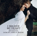 I Believe My Heart/Duncan James and Keedie