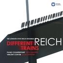 Reich: Different Trains, Piano Counterpoint, Triple Quartet/London Steve Reich Ensemble