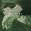You Held The World In Your Arms/Idlewild
