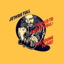 Too Old To Rock 'N' Roll/Jethro Tull