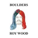 Boulders/Roy Wood