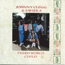 Third World Child/Johnny Clegg & Savuka