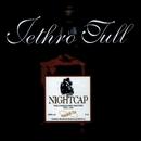 Nightcap - The Unreleased Masters 1973-1991/Jethro Tull