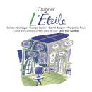 Chabrier - L'Etoile/Sir John Eliot Gardiner/Orchestre de l'Opéra National de Lyon