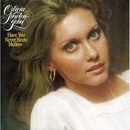 Have You Never Been Mellow/Olivia Newton-John