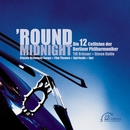 'Round Midnight/Die 12 Cellisten der Berliner Philharmoniker