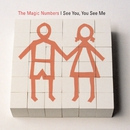 I See You, You See Me/The Magic Numbers