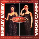 Back To Back/Shirley Bassey & Vikki Carr
