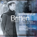 Britten: Serenade for Tenor, Horn & Strings - Les Illuminations - Nocturne/Ian Bostridge/Sir Simon Rattle/Berliner Philharmoniker