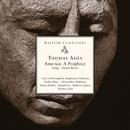 British Composers - Ades: America A Prophecy/Thomas Adès