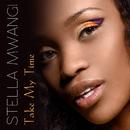 Take My Time/Stella Mwangi