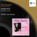 Debussy: Préludes, I & II/ワルター・ギーゼキング