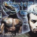 Payback Time/DJ Aligator Project