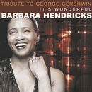 A Tribute to Gershwin/Barbara Hendricks
