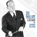 The Centenary Collection/Sid Phillips And His Band