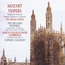 Verspers/ Ave Verum Corpus - Mozart/Lynne Dawson/David James/Rogers Covey-Crump/Paul Hillier/Choir of King's College, Cambridge/Cambridge Classical Players/Stephen Cleobury