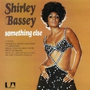 Something Else/Shirley Bassey