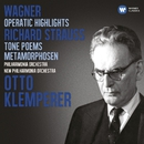 Wagner: Operatic Highlights; R. Strauss: Tone Poems/オットー・クレンぺラー