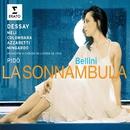 Bellini La Sonnambula/Natalie Dessay/Evelino Pidò/Orchestre de l'Opéra National de Lyon/Choeurs de l'Opéra National de Lyon