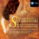 Szymanowski: Songs/Sir Simon Rattle/City of Birmingham Symphony Orchestra/City of Birmingham Symphony Chorus