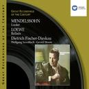 Mendelssohn: Lieder . Loewe: Ballads/Dietrich Fischer-Dieskau/Wolfgang Sawallisch/Gerald Moore