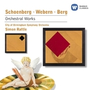 Schoenberg, Webern & Berg: Orchestral Music/Sir Simon Rattle/City of Birmingham Orchestra