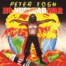 No Nuclear War/Peter Tosh