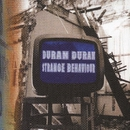 Strange Behaviour/DURAN DURAN
