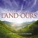 Karl Jenkins: This Land of Ours/Cantorion/The Cory Band