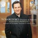 Tchaikovsky: Overtures & Fantasies/Antonio Pappano
