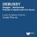 Debussy: Images, Nocturne & Prélude à l'apres-midi d'un faune/André Previn