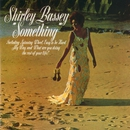 Something/Shirley Bassey