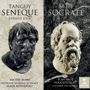 Tanguy : Sénèque, dernier jour - Satie : Socrate/Michel Blanc/Orchestre National de France/Alain Altinoglu/Jean-Paul Fouchécourt/Ensemble Erwartung