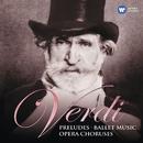 Verdi: Preludes, Ballet Music & Opera Choruses/Riccardo Muti