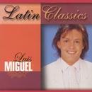 Latin Classics/Luis Miguel