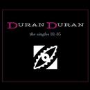 The Singles 81-85 / Duran Duran