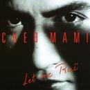 let me rai/Cheb Mami